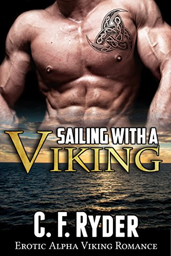 ROMANCE: Sailing With a Viking (Hot Alpha Male Historical Story) (Life with the Vikings Book 2)