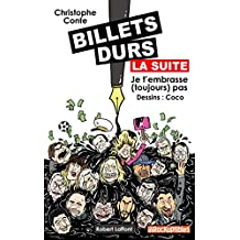 Billets durs, la suite (French Edition)