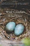 Wild Comfort, Kathleen Dean Moore, 1590307712