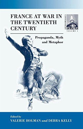 France At War in the Twentieth Century: Propaganda, Myth, and Metaphor (Contemporary France)