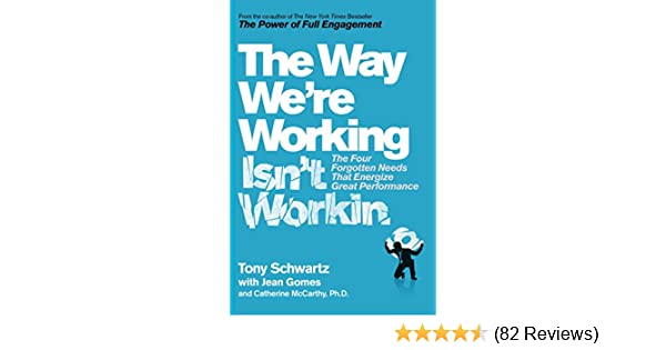 Amazon the way were working isnt working ebook tony schwartz amazon the way were working isnt working ebook tony schwartz phd catherine mccarthy jean gomes kindle store fandeluxe Images