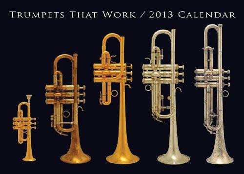 Trumpets That Work 2013 Calendar