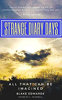 Strange Diary Days: All That Can Be Imagined by [Edwards, Blake]