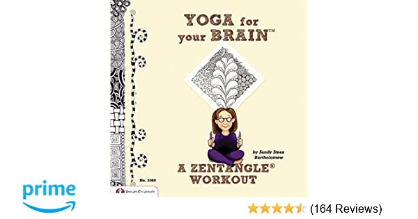 f7d1931393 Yoga for Your Brain (TM)  A Zentangle (R) Workout (Design Originals) Over  60 Tangle Patterns