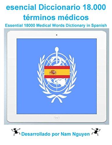 Descargar Libro Essential 18000 Medical Words Dictionary In Spanish: Esenciales 18.000 Términos Médicos Diccionario En Español Nam Nguyen