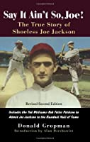 Say It Ain't So, Joe!: The True Story of Shoeless Joe Jackson