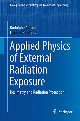 Applied Physics of External Radiation Exposure: Dosimetry and Radiation Protection (Biological and Medical Physics, Biomedical Engineering) (Radiation Exposure compare prices)