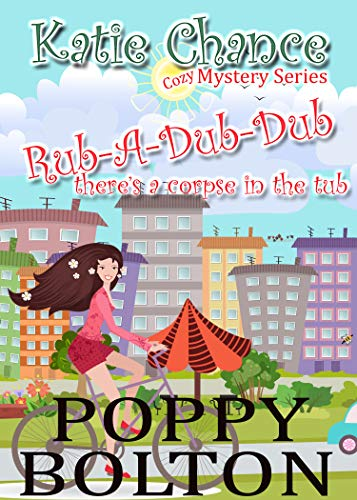 Rub-A-Dub-Dub There's a Corpse in the Tub (Katie Chance Cozy Mystery Series Book ()
