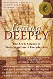 Living Deeply: The Art and Science of Transformation in Everyday Life