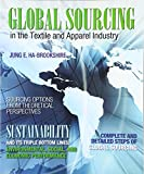 Global Sourcing in the Textile and Apparel Industry (Fashion) 1st Edition