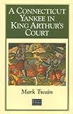 A Connecticut Yankee in King Arthur's Court, Mark Twain, 0895771853