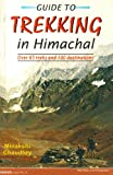 Guide to Trekking in Himachal, Minakshi Chaudhry, 8173871493