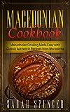 Macedonian Cookbook: Macedonian Cooking Made Easy