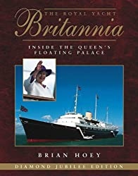 Royal Yacht Britannia 3rd Edition: Inside the Queen's Floating Palace