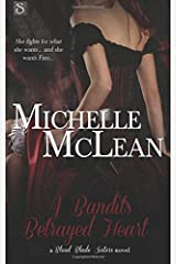 A Bandit's Betrayed Heart (Blood Blade Sisters) Paperback