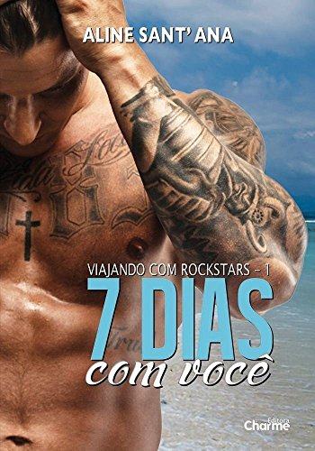7 Dias Com Você: Livro 1 (Viajando com Rockstars)