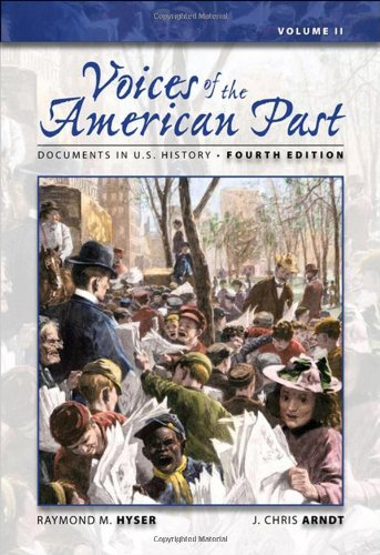 Read Online By Raymond M. Hyser Voices of the American Past: Documents in U.S. History, Volume II (4th Edition) pdf
