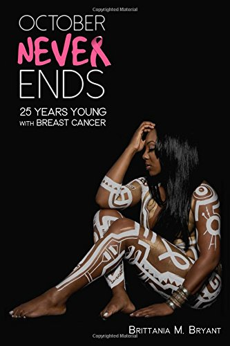 October Never Ends: 25 Years Young with Breast Cancer [Brittania Bryant] (Tapa Blanda)