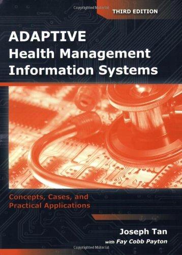 Adaptive Health Management Information Systems by Tan, Joseph, Payton, Fay Cobb. (Jones & Bartlett Publishers,2009) [Paperback] 3rd EDITION