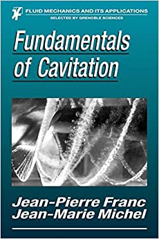 Fundamentals of Cavitation (Fluid Mechanics and Its Applications)