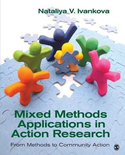 Mixed Methods Applications in Action Research: From Methods to Community Action