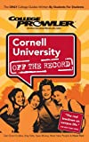 img - for Cornell University: Off the Record (College Prowler) book / textbook / text book