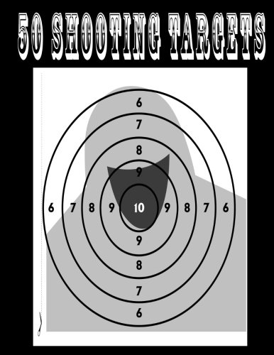 "Download 50 Shooting Targets 8.5"" x 11"" - Silhouette, Target or Bullseye: Great for all Firearms, Rifles, Pistols, AirSoft, BB, Archery & Pellet Guns PDF"
