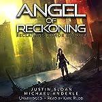 Angel of Reckoning: Reclaiming Honor, Book 4 | Michael Anderle,Justin Sloan