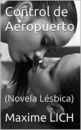 Control de Aeropuerto: (Novela Lésbica) (Spanish Edition)