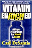 img - for Vitamin Enriched: A Mega Prescription for Wealth & Health from the Founder of Rexall Sundown, Inc. Carl DeSantis by DeSantis, Carl, Platt, Donald Michael (December 1, 1998) Hardcover book / textbook / text book