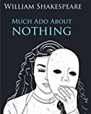Much Ado About Nothing In Plain and Simple English: A Modern Translation and the Original Version