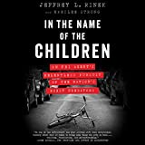 #3: In the Name of the Children: An FBI Agent's Relentless Pursuit of the Nation's Worst Predators