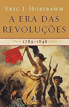 A era das revoluções: 1789-1848 por [Hobsbawm, Eric]