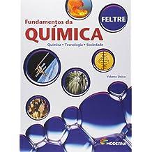 Fundamentos da Química. Química, Tecnologia e Sociedade - Volume Único