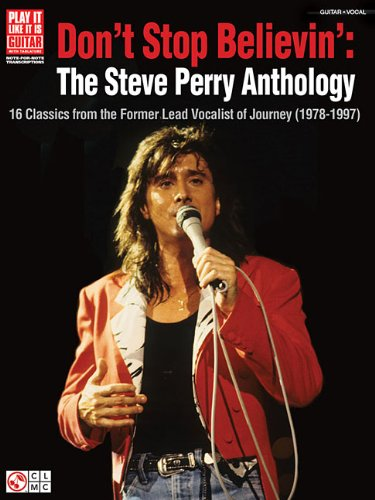 Read Online Don't Stop Believin': The Steve Perry Anthology: 16 Classics from the Former Lead Vocalist of Journey (1978-1997) (Play It Like It Is, Vocal, Guitar) ebook