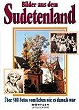 Bilder aus dem Sudetenland: Über 500 Fotos vom Leben wie es damals war