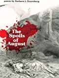 The Spoils of August, Barbara L. Greenberg, 0819520713