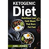 The Ketogenic Diet: The 200 BEST Low Carb Recipes That Burn Fat Fast© Plus One Full Month Meal Plan (Ketogenic Beginners Cookbook, Recipes for Weight Loss,Paleo)