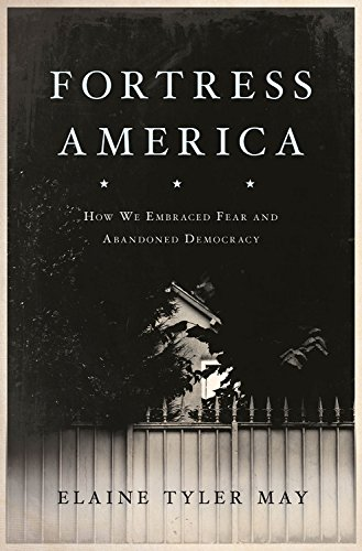 Book Cover: Fortress America: How We Embraced Fear and Abandoned Democracy
