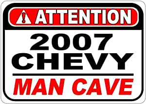 2007 07 CHEVY TAHOE Attention Man Cave Aluminum Street Sign - 10 x 14 Inches