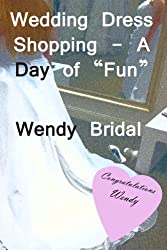 Wedding Dress Shopping - A day of