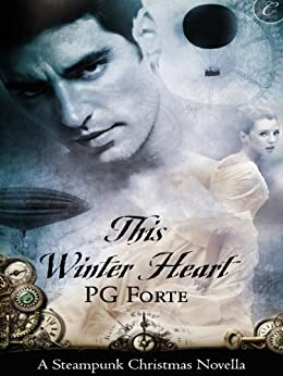 This Winter Heart: A Steampunk Christmas Novella by [Forte, PG]