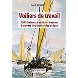 Voiliers de travail: 2 500 bateaux à voiles et à rames à travers les siècles et les océans (MARINE)