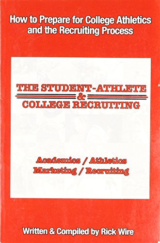The Student-Athlete and College Recruiting: How to Prepare for College Athletics and the Recruiting Process