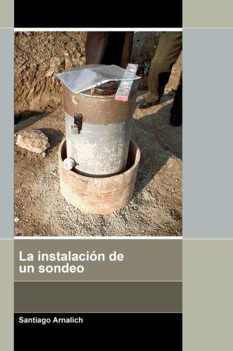 Descargar Libro La Instalación De Un Sondeo Santiago Arnalich