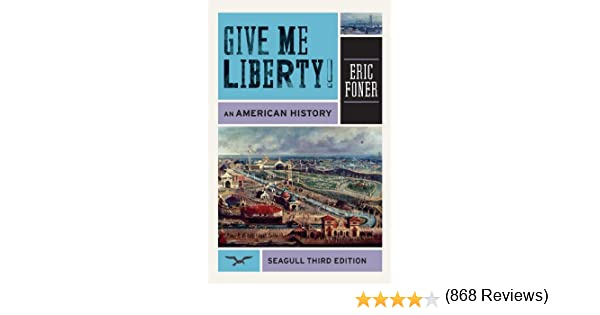 Amazon give me liberty an american history seagull 3rd amazon give me liberty an american history seagull 3rd edition 9780393911893 eric foner books fandeluxe Images