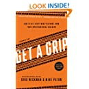 Get A Grip: An Entrepreneurial Fable . . . Your Journey to Get Real, Get Simple, and Get Results