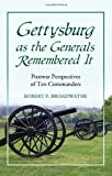 Gettysburg as the Generals Remembered It, Robert P. Broadwater, 0786449950