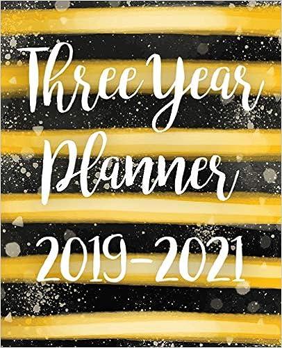 Download PDF Free Three Year Planner 2019-2021: Monthly Schedule Organizer - Agenda Planner For The Next Three Years, 36 Months Calendar January 2019 - December 2021 | Line Gold Design