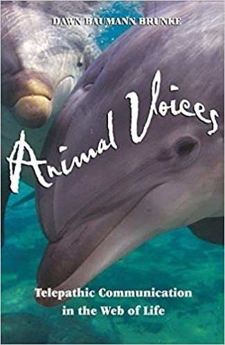 Animal Voices: Telepathic Communication in the Web of Life by Brunke, Dawn Baumann (2002)